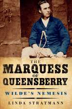 Marquess of Queensberry – Wilde′s Nemesis