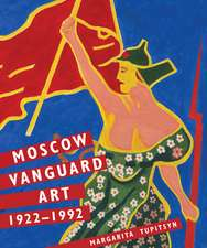 Moscow Vanguard Art – 1922–1992