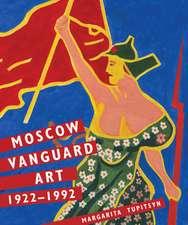 Moscow Vanguard Art: 1922-1992