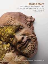 Beyond Craft: Decorative Arts from the Leatrice S. and Melvin B. Eagle Collection