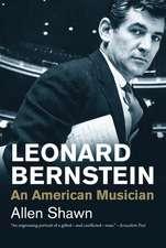 Leonard Bernstein – An American Musician