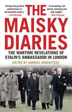 The Maisky Diaries – The Wartime Revelations of Stalin`s Ambassador in London