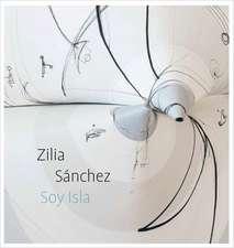 Zilia Sánchez: Soy Isla