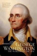 George Washington – The Wonder of the Age