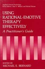 Using Rational-Emotive Therapy Effectively: A Practitioner's Guide