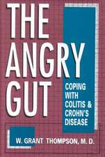 The Angry Gut: Coping With Colitis And Crohn's Disease
