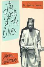 The Roots Of The Blues: An African Search