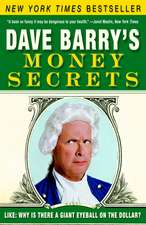 Dave Barry's Money Secrets:  Why Is There a Giant Eyeball on the Dollar?