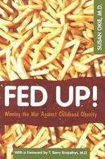 Fed Up!:  Winning the War Agaianst Childhood Obesity