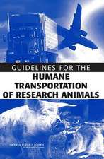 Guidelines for the Humane Transportation of Research Amimals:  Maximizing Potential