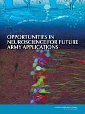 Opportunities in Neuroscience for Future Army Applications:  Proceedings of a Workshop Held at Beardmore South Field Camp, Antarctica, January 7-13, 1985