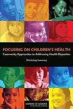 Focusing on Children's Health:  Workshop Summary