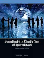 Advancing Diversity in the US Industrial Science and Engineering Workforce:  Summary of a Workshop