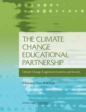 The Climate Change Educational Partnership:  A Report of Three Workshops
