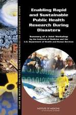 Enabling Rapid and Sustainable Public Health Research During Disasters:  Summary of a Joint Workshop by the Institute of Medicine and the U.S. Departme