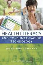 Health Literacy and Consumer-Facing Technology:  Workshop Summary