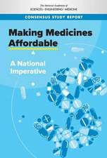 Making Medicines Affordable: A National Imperative