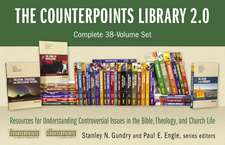 The Counterpoints Library 2.0: Complete 38-Volume Set: Resources for Understanding Controversial Issues in the Bible, Theology, and Church Life