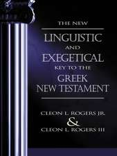 The New Linguistic and Exegetical Key to the Greek New Testament