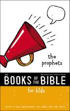 NIrV, The Books of the Bible for Kids: The Prophets, Softcover: Listen to God's Messengers Tell about Hope and Truth