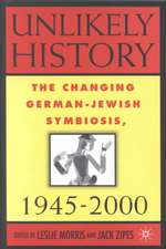 Unlikely History: The Changing German-Jewish Symbiosis,1945-2000