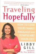 Traveling Hopefully:  How to Lose Your Family Baggage and Jumpstart Your Life