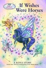 If Wishes Were Horses:  A Kona Story