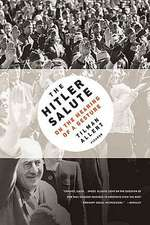 The Hitler Salute:  On the Meaning of a Gesture