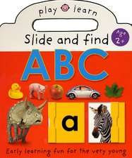 Slide and Find ABC:  Easy Learning Fun for the Very Young