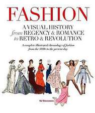 Fashion:  A Visual History from Regency & Romance to Retro & Revolution