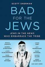 Bad for the Jews:  The Amazing Adventures of an Ordinary Woman