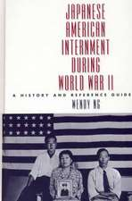 Japanese American Internment During World War II:  A History and Reference Guide