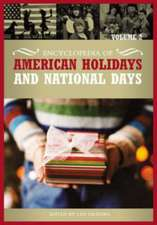 Encyclopedia of American Holidays and National Days 2 Volume Set