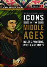 Icons of the Middle Ages 2 Volume Set:  Rulers, Writers, Rebels, and Saints