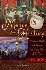 Menus from History, Volume 1 & 2:  Historic Meals and Recipes for Every Day of the Year