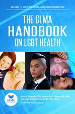 The Gay and Lesbian Medical Association Handbook on LGBT Health [2 volumes]