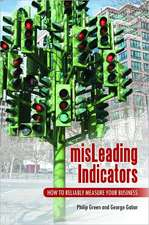 MisLeading Indicators:  How to Reliably Measure Your Business