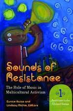 Sounds of Resistance [2 Volumes]:  The Role of Music in Multicultural Activism