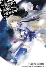Is It Wrong to Try to Pick Up Girls in a Dungeon?, Vol. 3 (light novel)