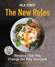 Milk Street: The New Rules: Smart, Simple Recipes That Will Change the Way You Cook
