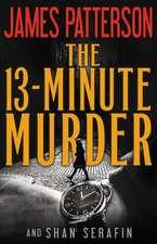 The 13-Minute Murder: A Thriller