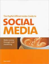 The Paypal Official Insider Guide to Selling with Social Media:  Make Money Through Viral Marketing