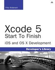 Anderson, F: Xcode 5 Start To Finish