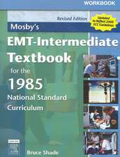Workbook for Mosby's EMT-Intermediate Textbook for the 1985 National Standard Curriculum - Revised Edition:  With 2005 Ecc Guidelines