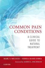 Common Pain Conditions: A Clinical Guide to Natural Treatment