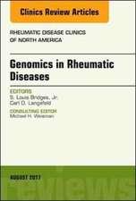 Genomics in Rheumatic Diseases, An Issue of Rheumatic Disease Clinics of North America