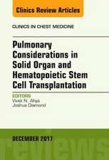 Pulmonary Considerations in Solid Organ and Hematopoietic Stem Cell Transplantation, An Issue of Clinics in Chest Medicine