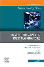 Immunotherapy for Solid Malignancies, An Issue of Surgical Oncology Clinics of North America