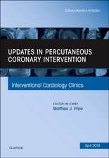 Updates in Percutaneous Coronary Intervention, An Issue of Interventional Cardiology Clinics