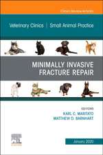 Minimally Invasive Fracture Repair, An Issue of Veterinary Clinics of North America: Small Animal Practice